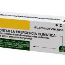LA MEJOR VACUNA ES AFRONTAR LA EMERGENCIA CLIMÁTICA