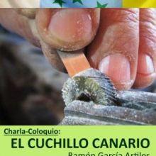 """El jueves 24 de mayo, a las 19.00 horas, tendrá lugar la Charla Coloquio """"El Cuchillo Canario"""" en LA CASA VERDE (Firgas)"""
